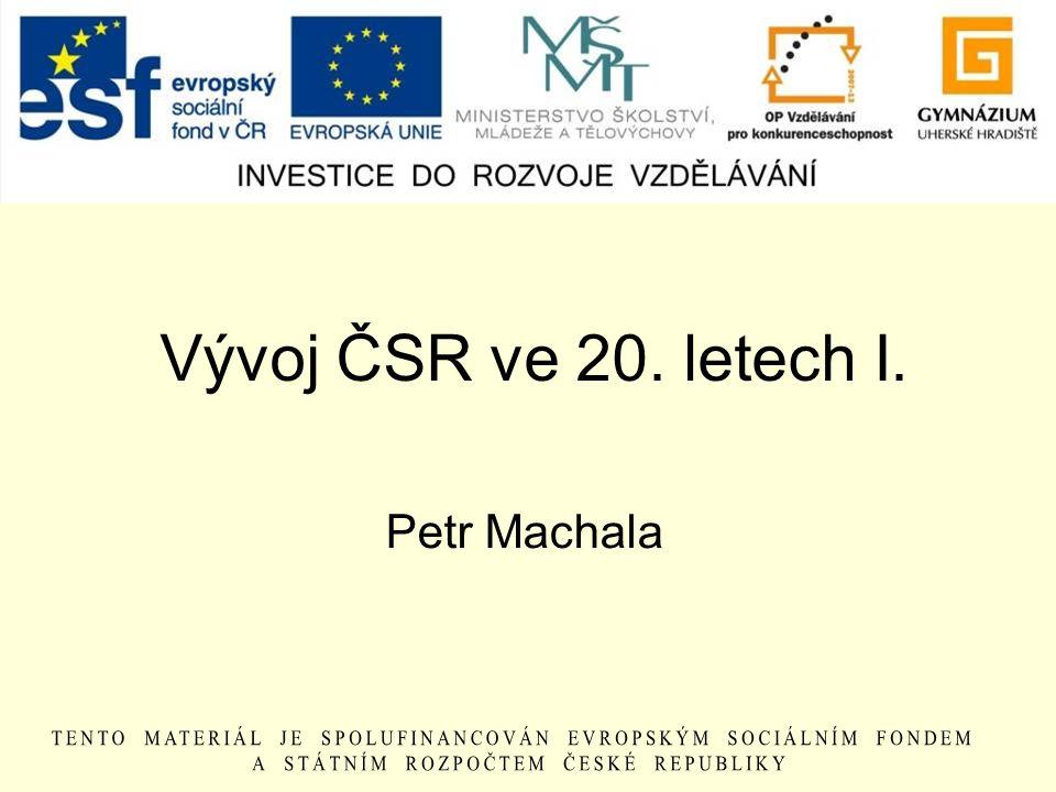 Vývoj ČSR ve 20. letech I. Petr Machala