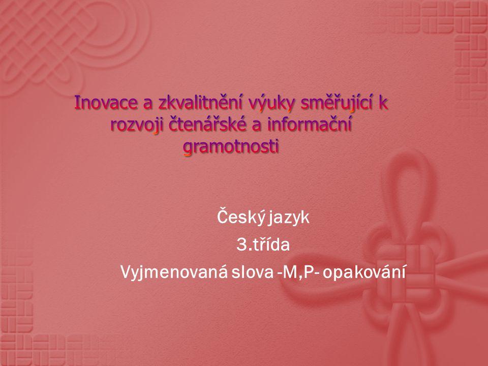 Český jazyk 3.třída Vyjmenovaná slova -M,P- opakování