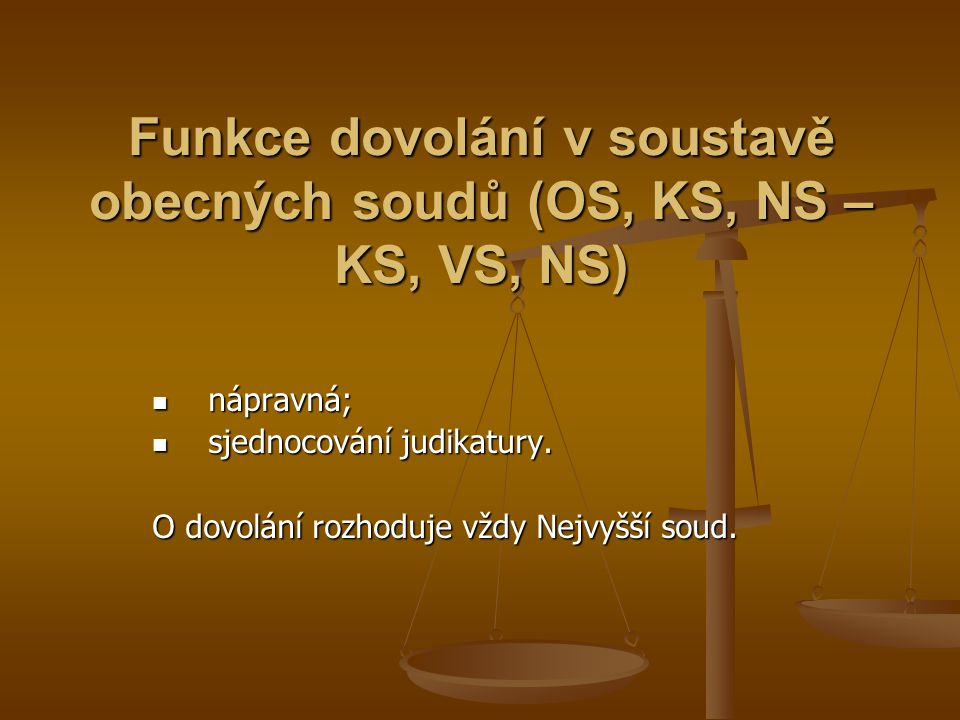 Funkce dovolání v soustavě obecných soudů (OS, KS, NS – KS, VS, NS)