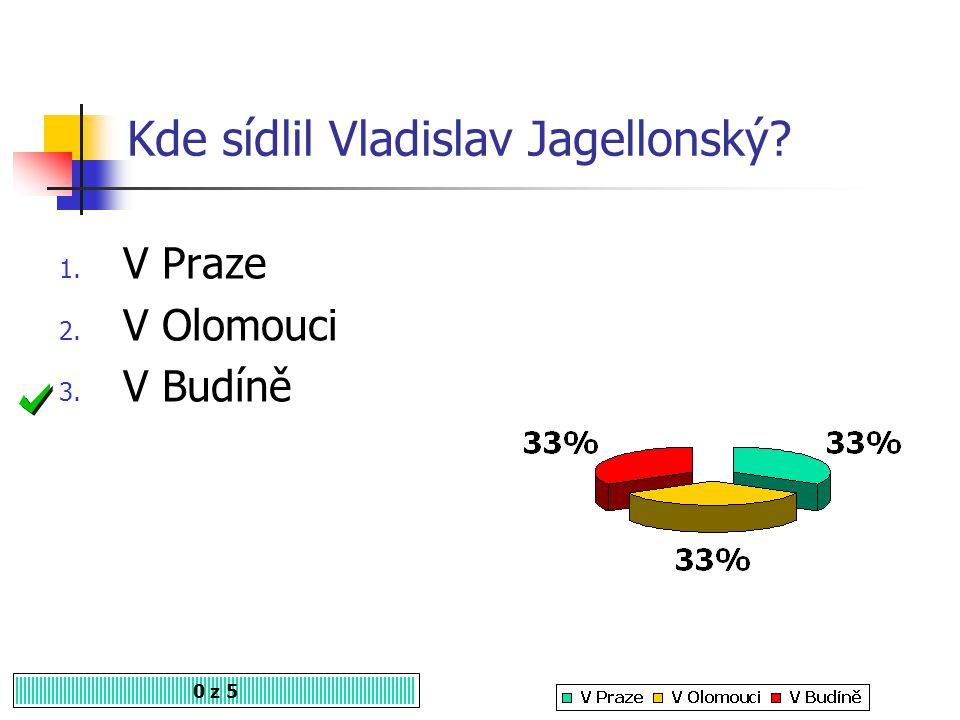 Kde sídlil Vladislav Jagellonský