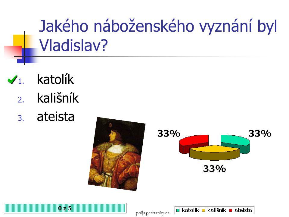 Jakého náboženského vyznání byl Vladislav