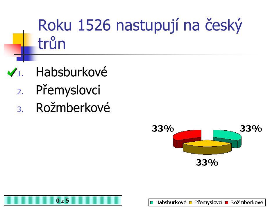 Roku 1526 nastupují na český trůn