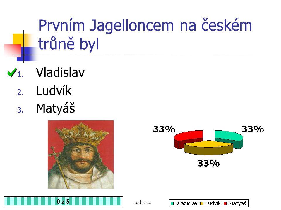 Prvním Jagelloncem na českém trůně byl