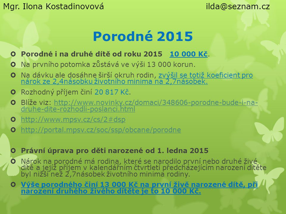 Porodné 2015 Mgr. Ilona Kostadinovová ilda@seznam.cz