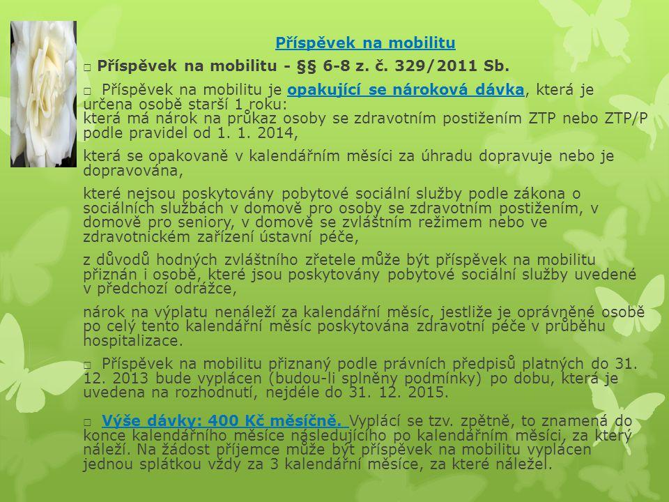 Příspěvek na mobilitu □ Příspěvek na mobilitu - §§ 6-8 z. č. 329/2011 Sb.