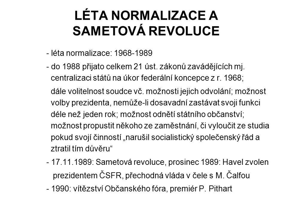 LÉTA NORMALIZACE A SAMETOVÁ REVOLUCE
