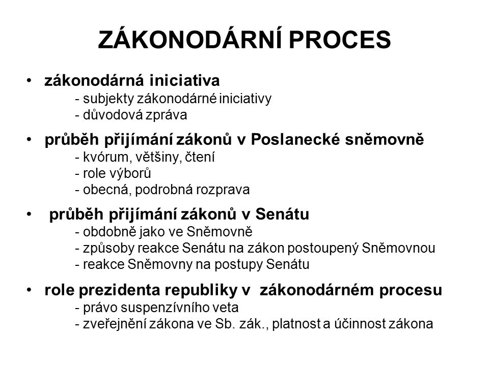 ZÁKONODÁRNÍ PROCES zákonodárná iniciativa