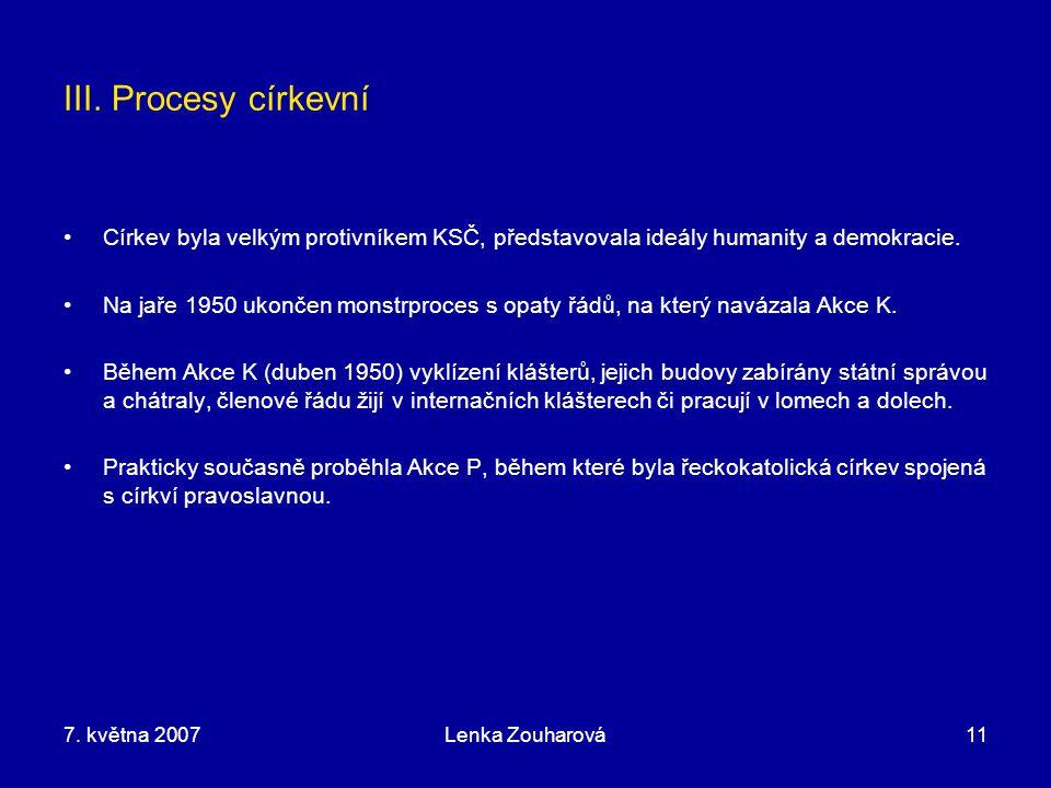 III. Procesy církevní Církev byla velkým protivníkem KSČ, představovala ideály humanity a demokracie.