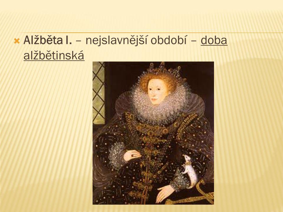 Alžběta I. – nejslavnější období – doba alžbětinská
