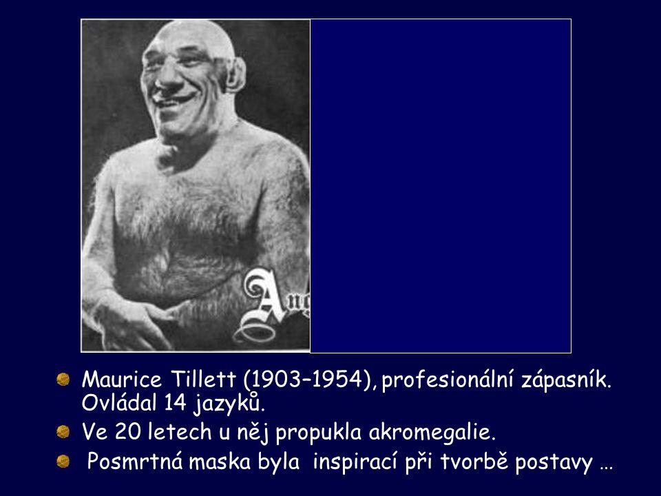 Maurice Tillett (1903–1954), profesionální zápasník. Ovládal 14 jazyků.