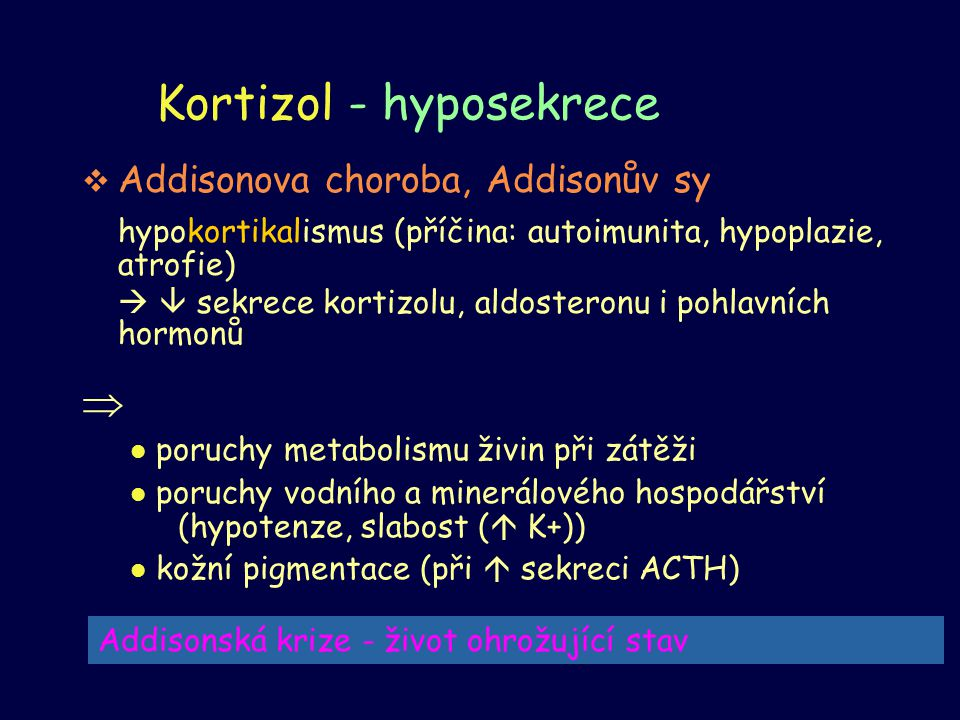 Kortizol - hyposekrece