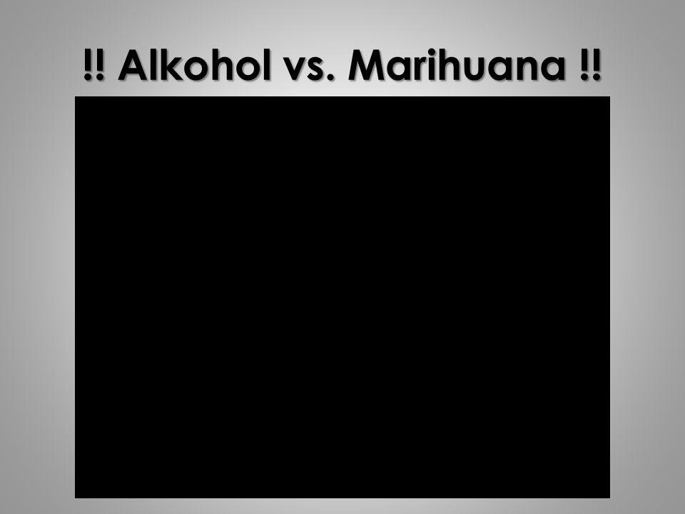 !! Alkohol vs. Marihuana !!