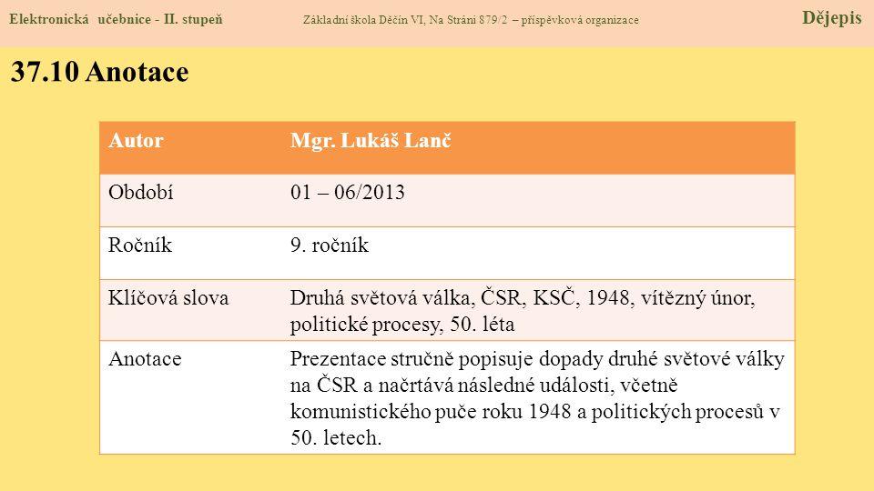 37.10 Anotace Autor Mgr. Lukáš Lanč Období 01 – 06/2013 Ročník