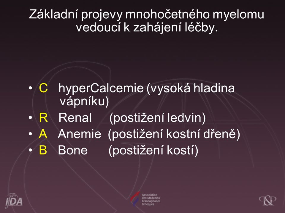 Základní projevy mnohočetného myelomu vedoucí k zahájení léčby.