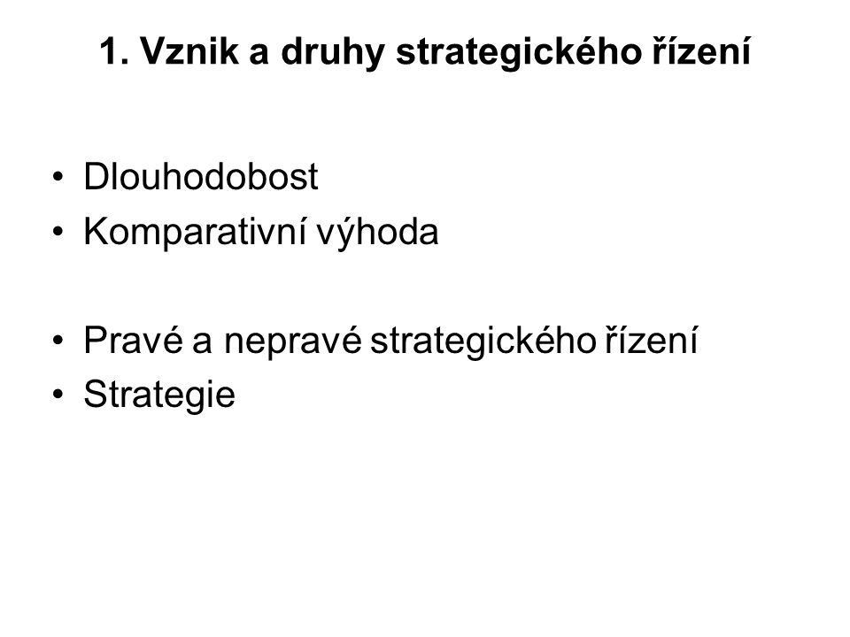 1. Vznik a druhy strategického řízení