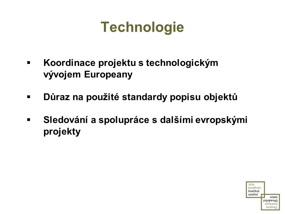 Technologie Koordinace projektu s technologickým vývojem Europeany