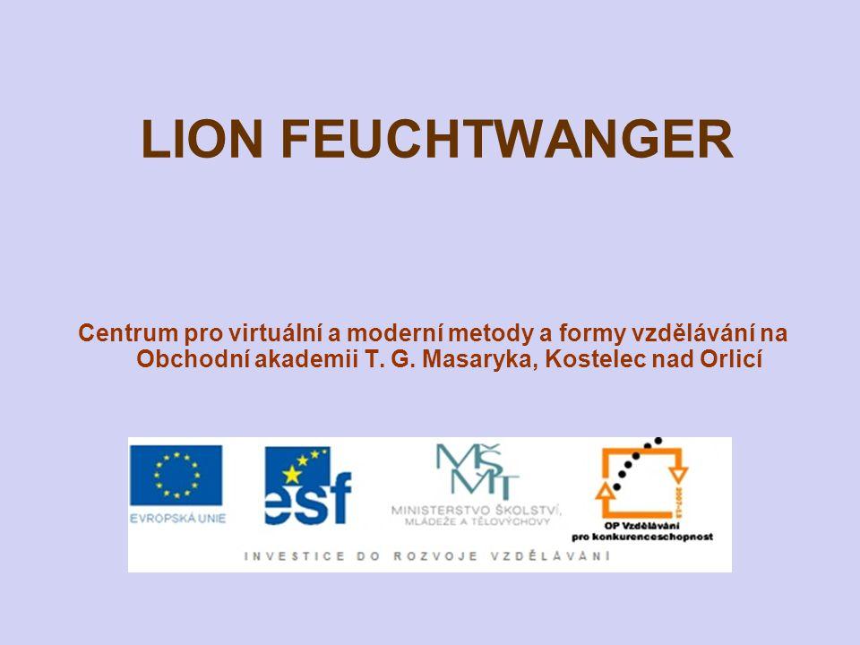 LION FEUCHTWANGER Centrum pro virtuální a moderní metody a formy vzdělávání na Obchodní akademii T.