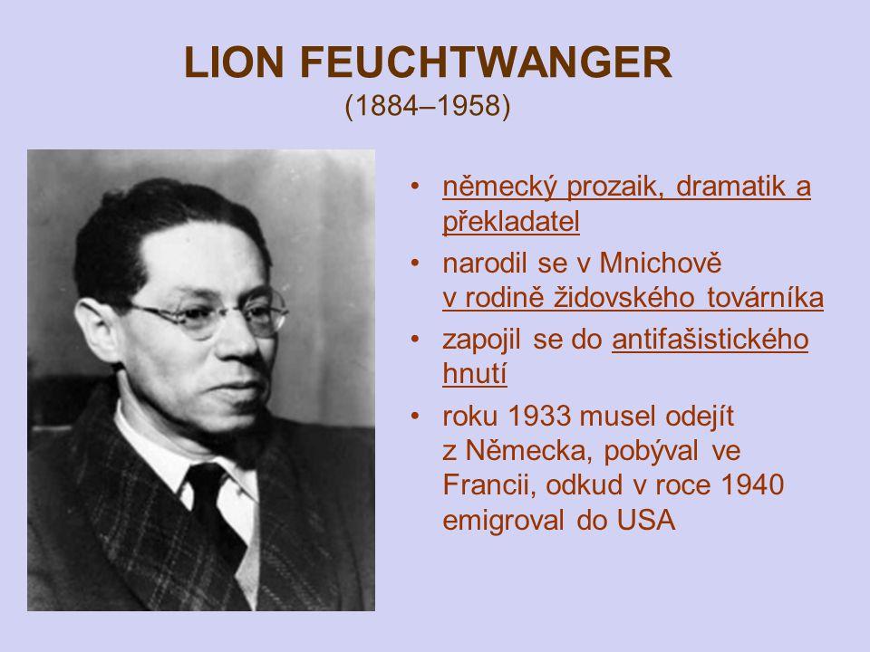 LION FEUCHTWANGER (1884–1958) německý prozaik, dramatik a překladatel