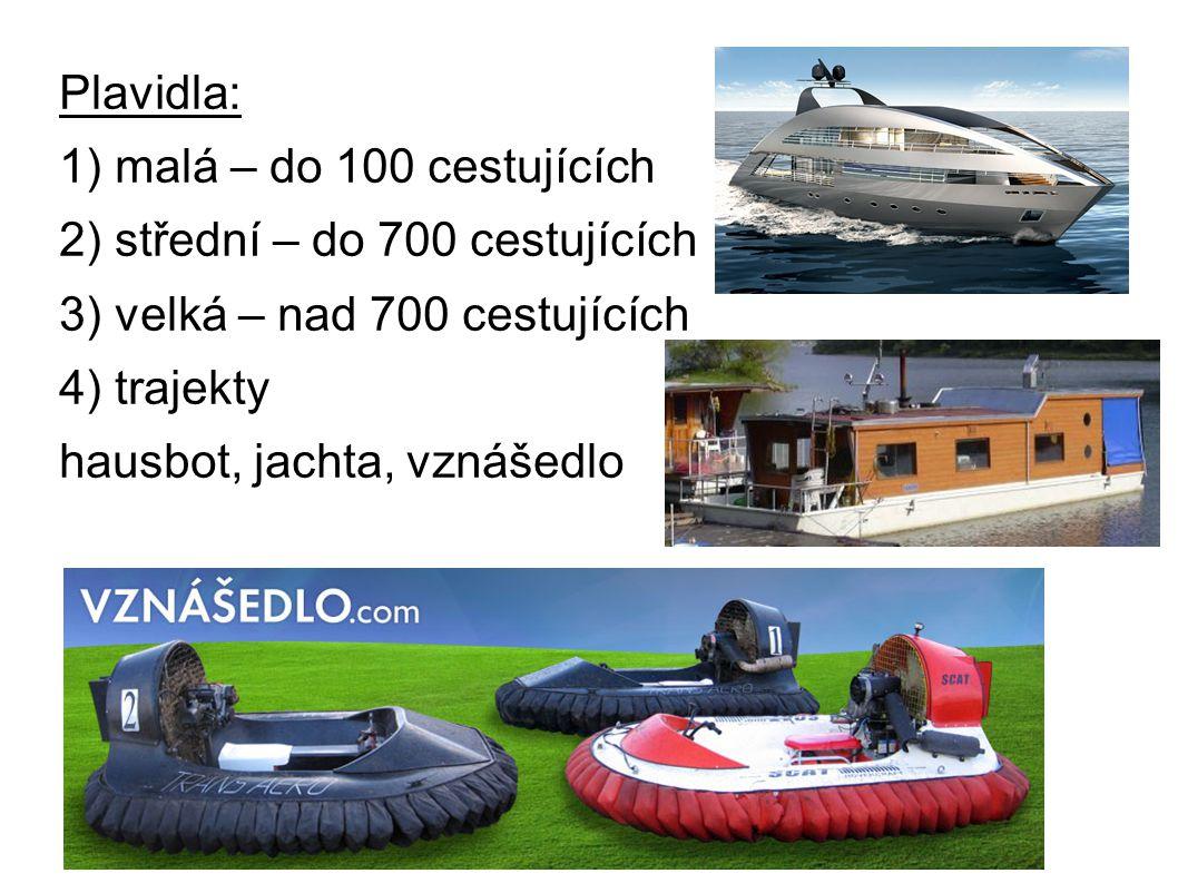 Plavidla: 1) malá – do 100 cestujících. 2) střední – do 700 cestujících. 3) velká – nad 700 cestujících.