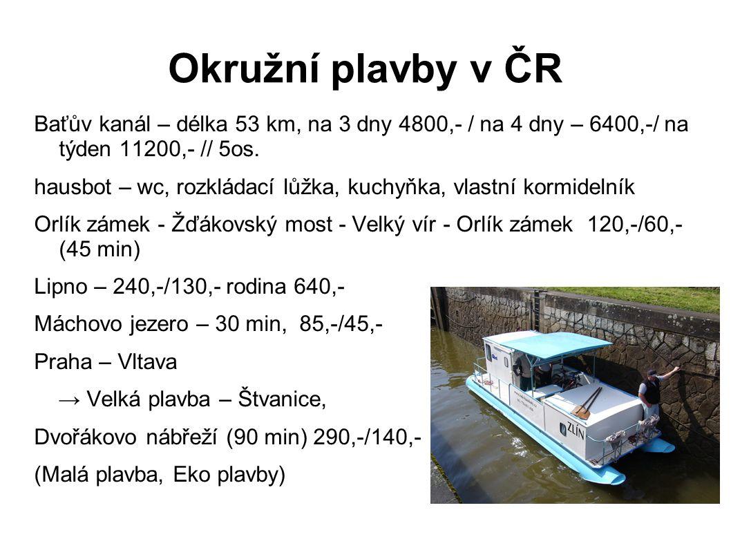 Okružní plavby v ČR Baťův kanál – délka 53 km, na 3 dny 4800,- / na 4 dny – 6400,-/ na týden 11200,- // 5os.