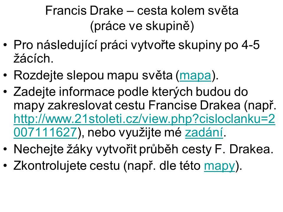 Francis Drake – cesta kolem světa (práce ve skupině)