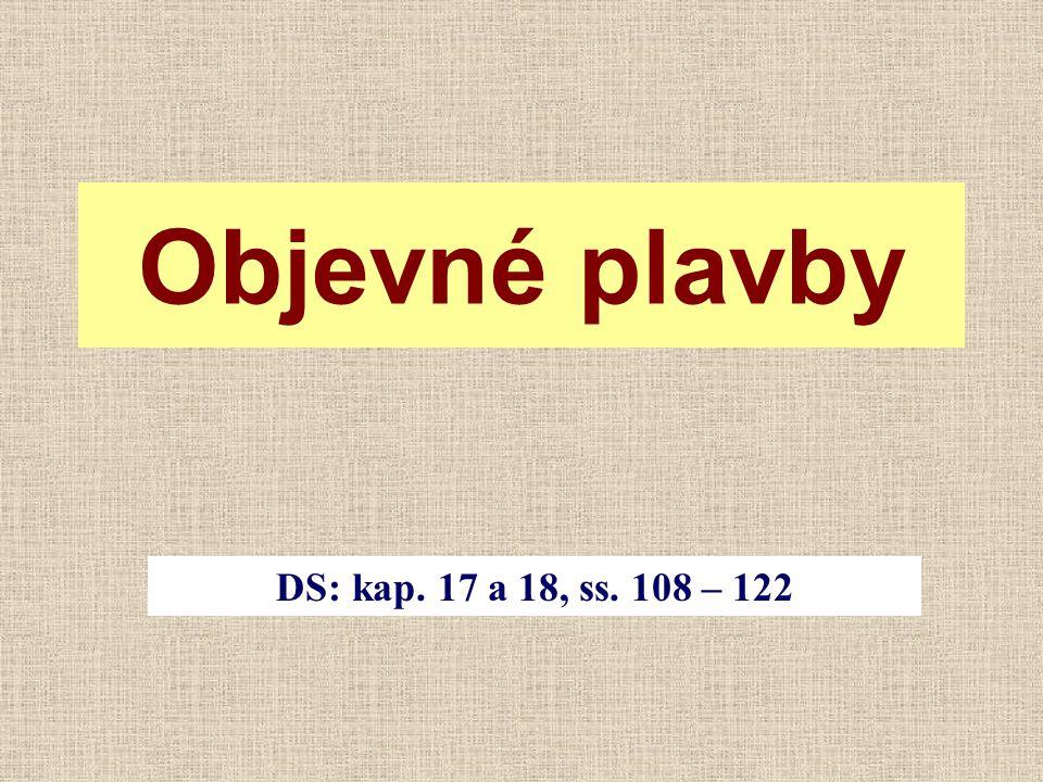 Objevné plavby DS: kap. 17 a 18, ss. 108 – 122