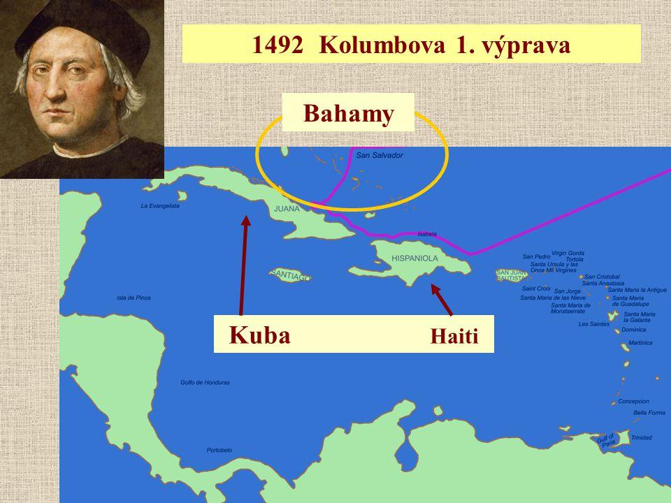 1492 Kolumbova 1. výprava Bahamy Kuba Haiti