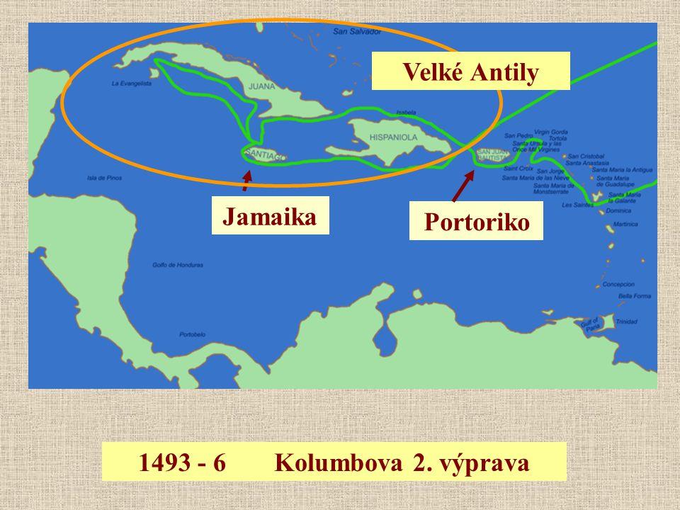 Velké Antily Jamaika Portoriko 1493 - 6 Kolumbova 2. výprava