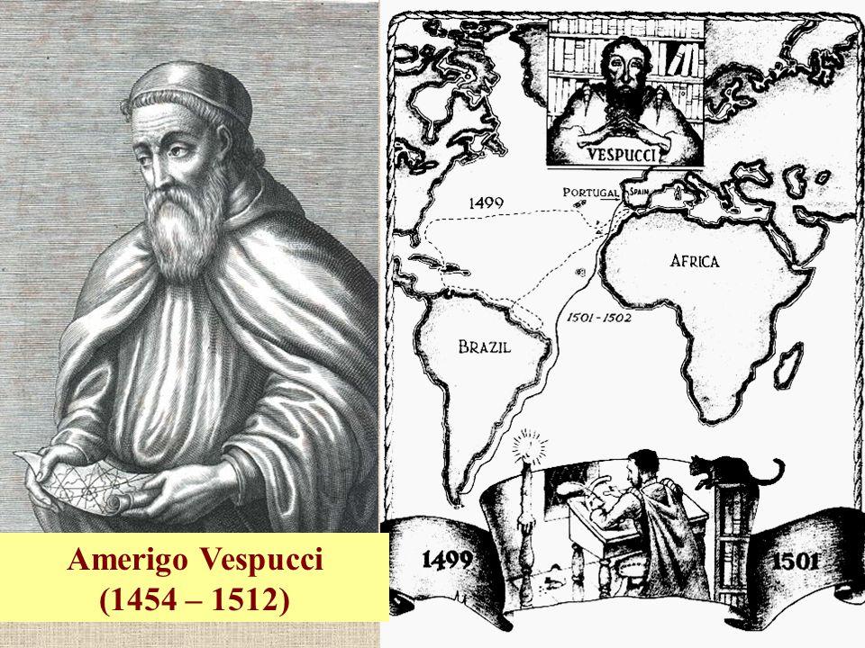 Amerigo Vespucci (1454 – 1512)