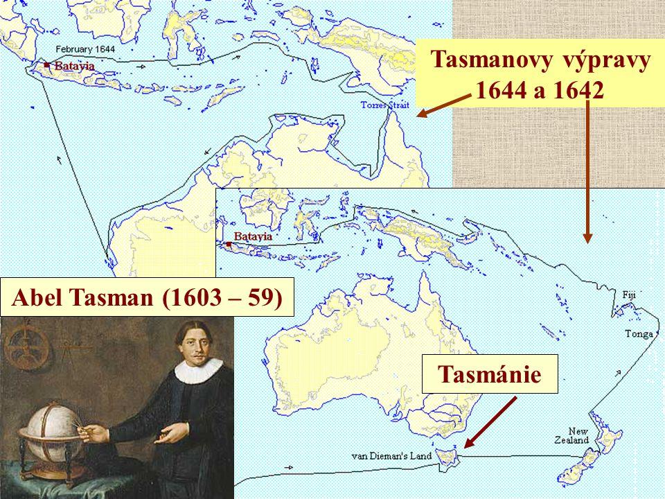 Tasmanovy výpravy 1644 a 1642 Abel Tasman (1603 – 59) Tasmánie