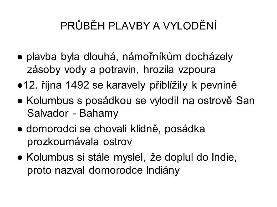 PRŮBĚH PLAVBY A VYLODĚNÍ