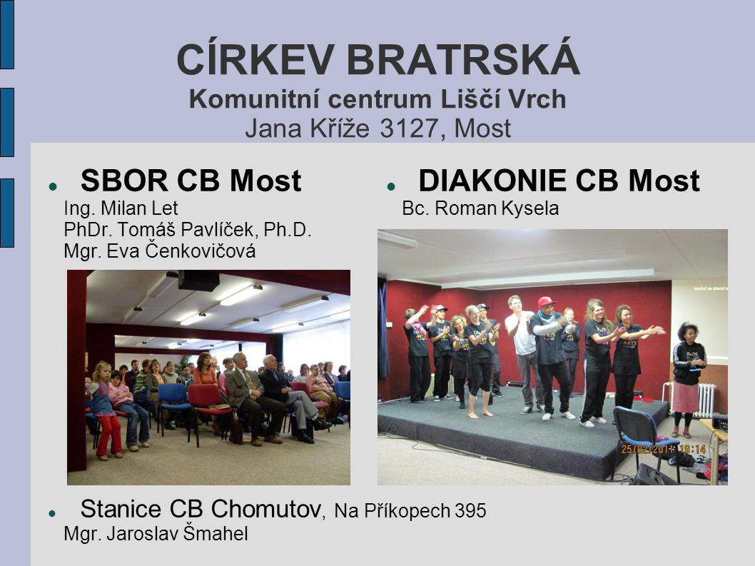 CÍRKEV BRATRSKÁ Komunitní centrum Liščí Vrch Jana Kříže 3127, Most