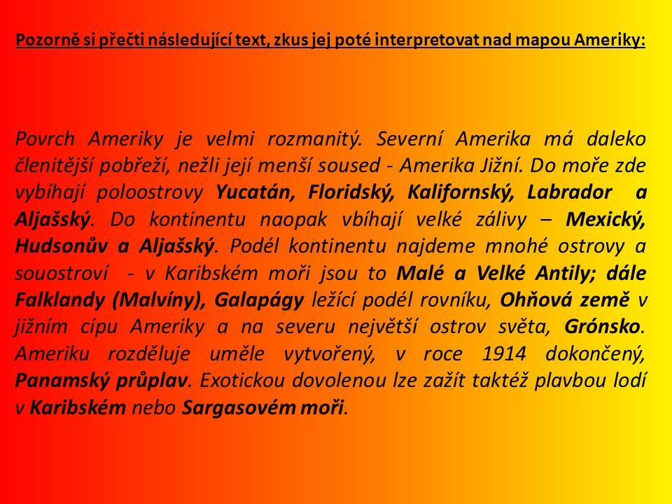 Pozorně si přečti následující text, zkus jej poté interpretovat nad mapou Ameriky: