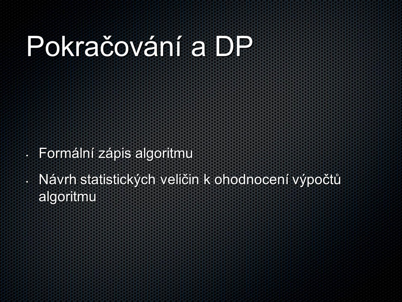 Pokračování a DP Formální zápis algoritmu
