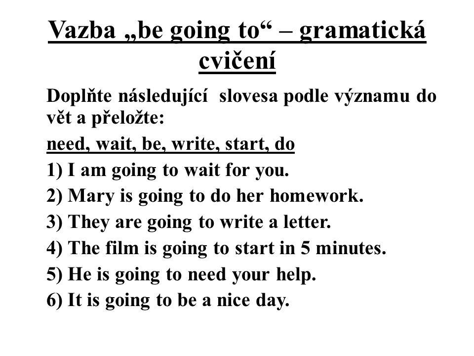 """Vazba """"be going to – gramatická cvičení"""