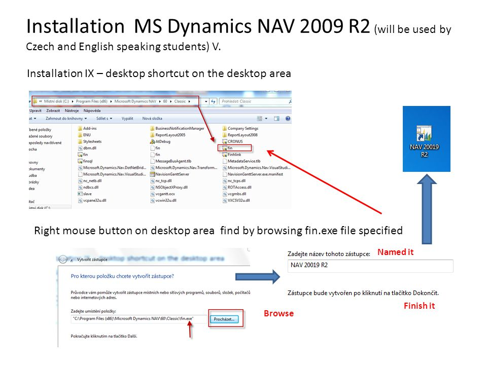 Installation MS Dynamics NAV 2009 R2 (will be used by Czech and English speaking students) V.