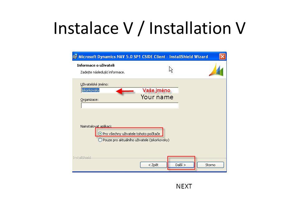 Instalace V / Installation V