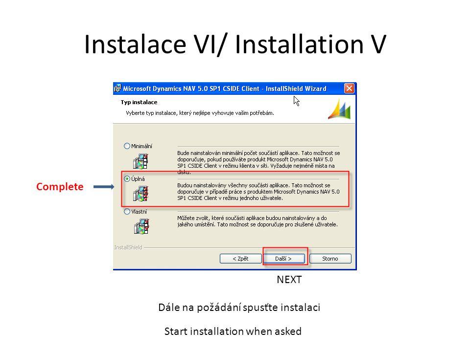 Instalace VI/ Installation V