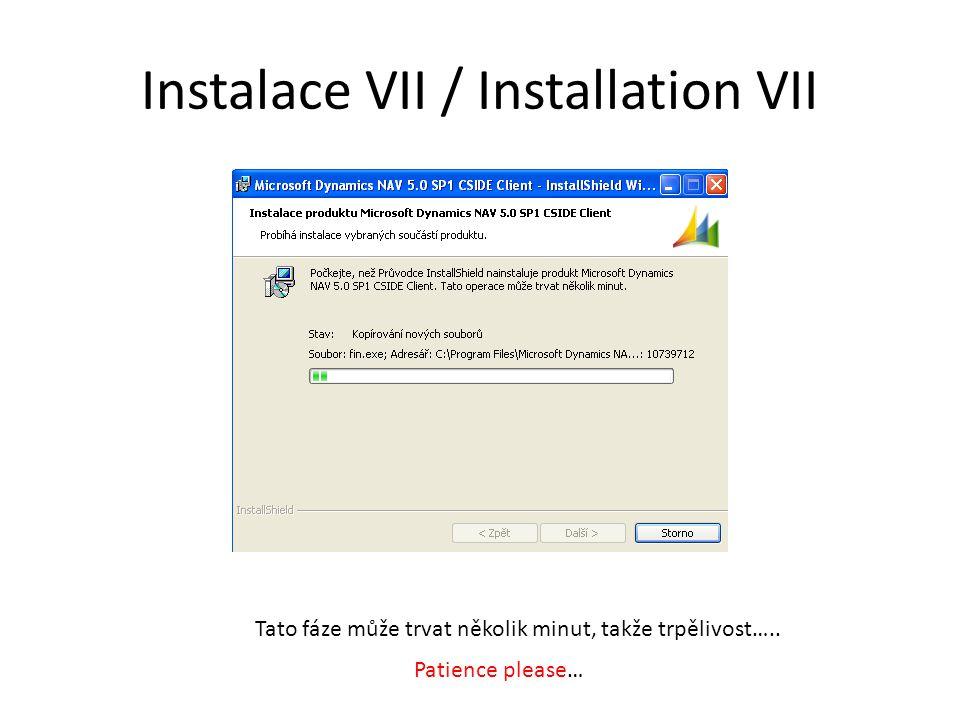 Instalace VII / Installation VII