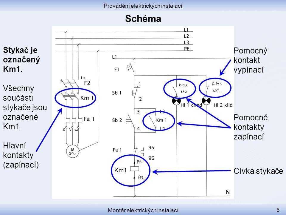Schéma Stykač je označený Km1. Pomocný kontakt vypínací