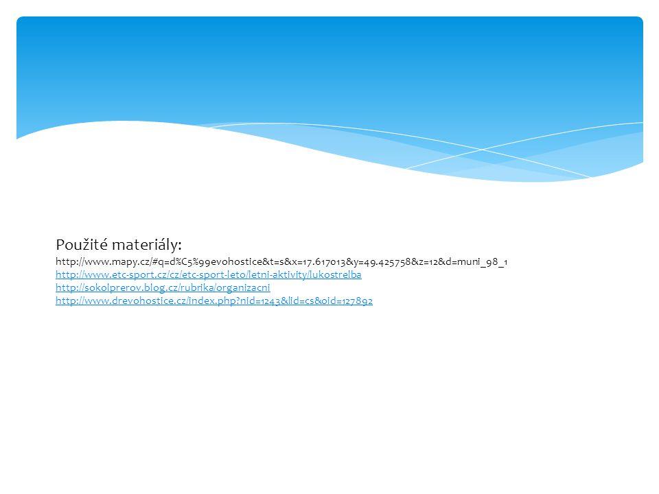 Použité materiály: http://www.mapy.cz/#q=d%C5%99evohostice&t=s&x=17.617013&y=49.425758&z=12&d=muni_98_1.