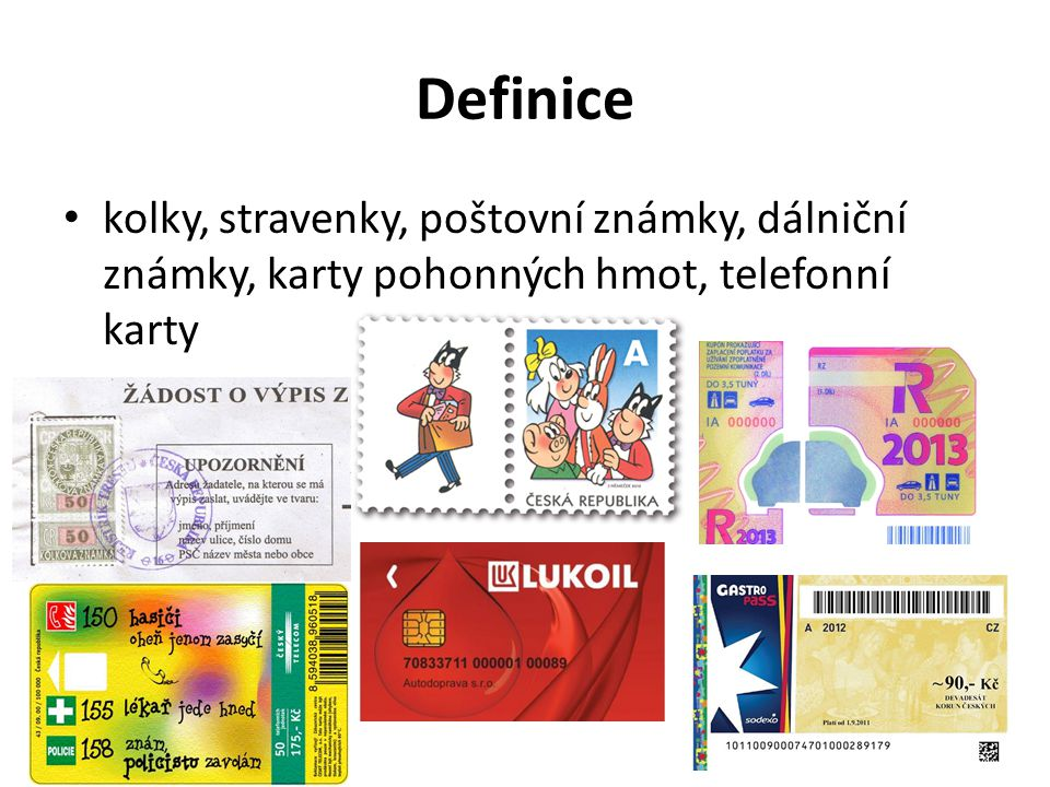 Definice kolky, stravenky, poštovní známky, dálniční známky, karty pohonných hmot, telefonní karty.