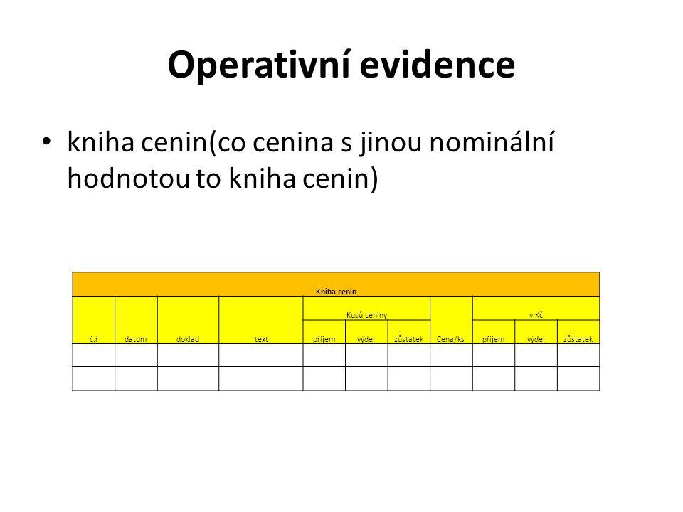 Operativní evidence kniha cenin(co cenina s jinou nominální hodnotou to kniha cenin) Kniha cenin. č.ř.
