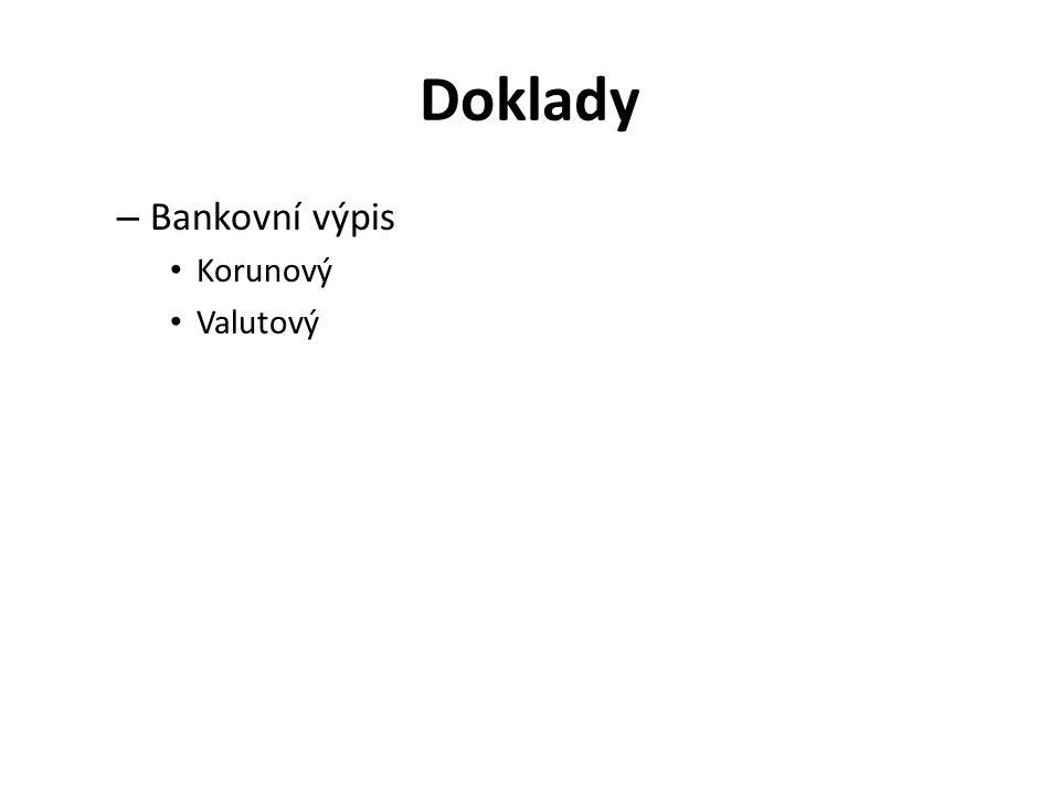 Doklady Bankovní výpis Korunový Valutový
