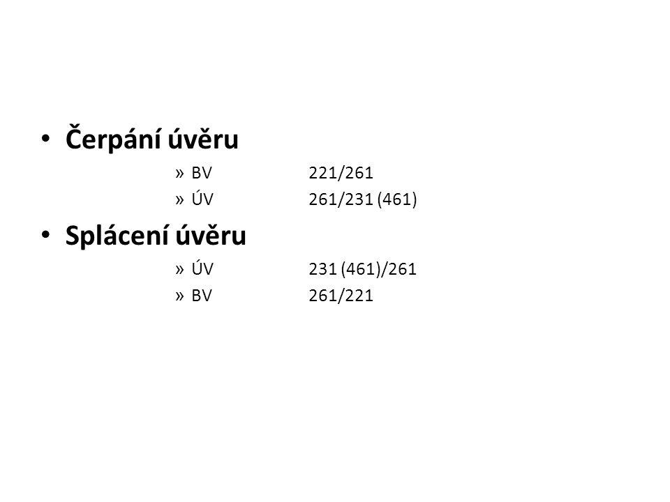 Čerpání úvěru Splácení úvěru BV 221/261 ÚV 261/231 (461)