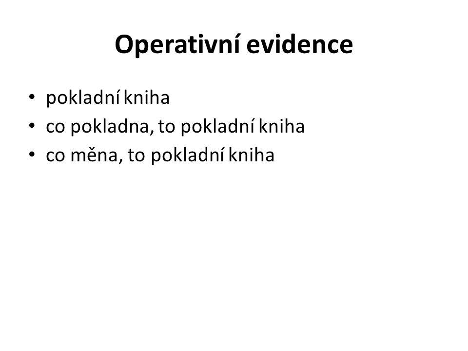 Operativní evidence pokladní kniha co pokladna, to pokladní kniha