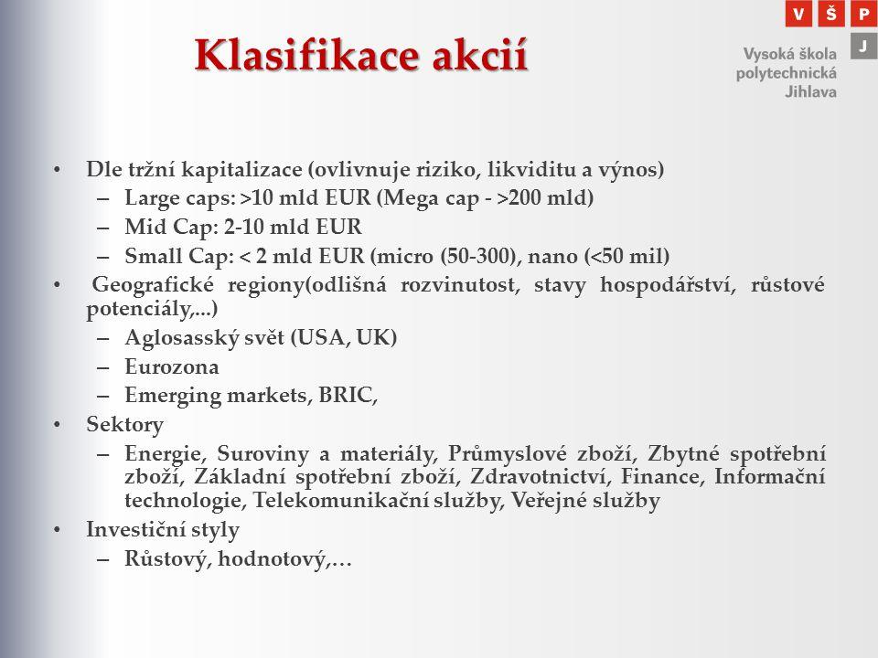 Klasifikace akcií Dle tržní kapitalizace (ovlivnuje riziko, likviditu a výnos) Large caps: >10 mld EUR (Mega cap - >200 mld)