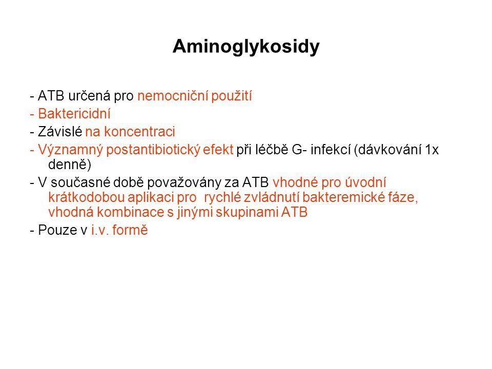 Aminoglykosidy - ATB určená pro nemocniční použití - Baktericidní