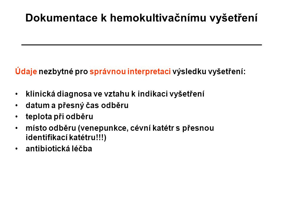 Dokumentace k hemokultivačnímu vyšetření