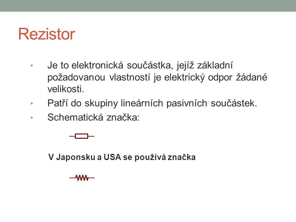 Rezistor Je to elektronická součástka, jejíž základní požadovanou vlastností je elektrický odpor žádané velikosti.